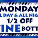 Monday All Day All Night 1/2 Off Wine Bottles at George's Greek Cafe in Long Beach