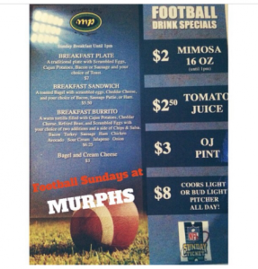 Sunday Football Drink Specials at Murphy's Pub Long Beach 9:30am come enjoy $2 Mimosas and a delicious breakfast menu